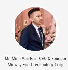 Mr. Minh Văn Bùi - giám đốc, nhà sáng lập Midway Food Technology Corp